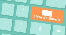 6 dicas de como criar uma lista de E-mail Marketing de sucesso